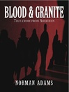 Blood and Granite (eBook): True crime from Aberdeen